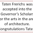 Taten Frerichs was accepted into the Governor's Scholars  for the arts in the area  of architecture.  Congratulations Taten!