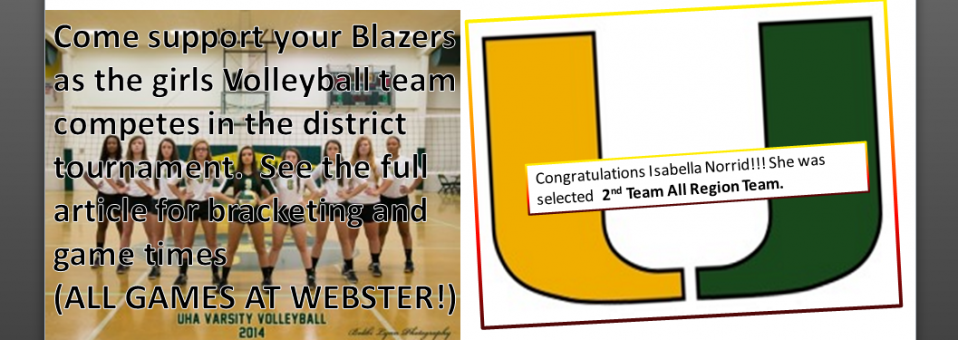 Come support your Blazers as the girls Volleyball team competes in the district tournament.