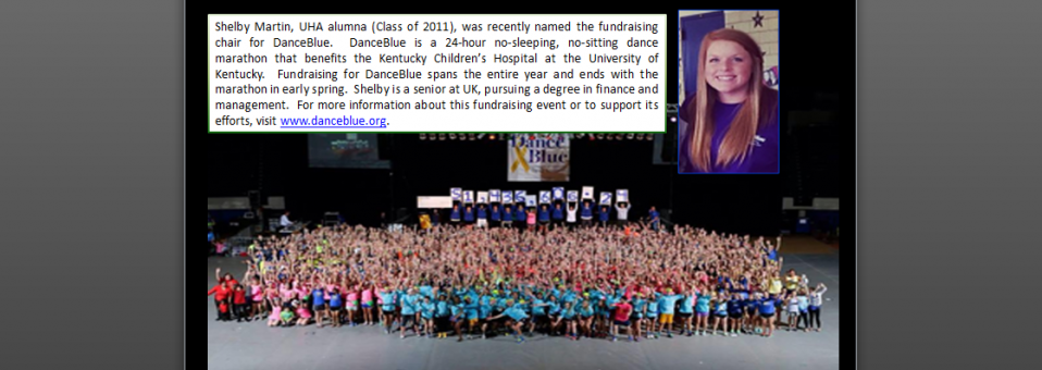 Shelby Martin, UHA alumna (Class of 2011), was recently named the fundraising chair for DanceBlue!