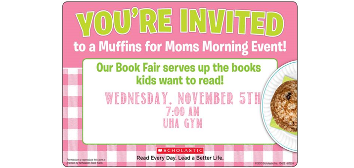 The PTO invites you to their annual Muffins for Moms social/Book Fair event.