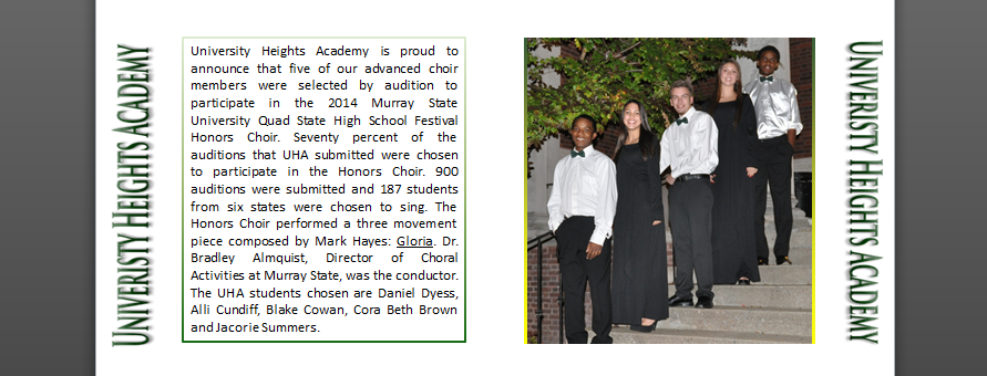 University Heights Academy is proud to announce that five of our advanced choir members were selected by audition to participate in the 2014 Murray State University Quad State High School Festival Honors Choir.