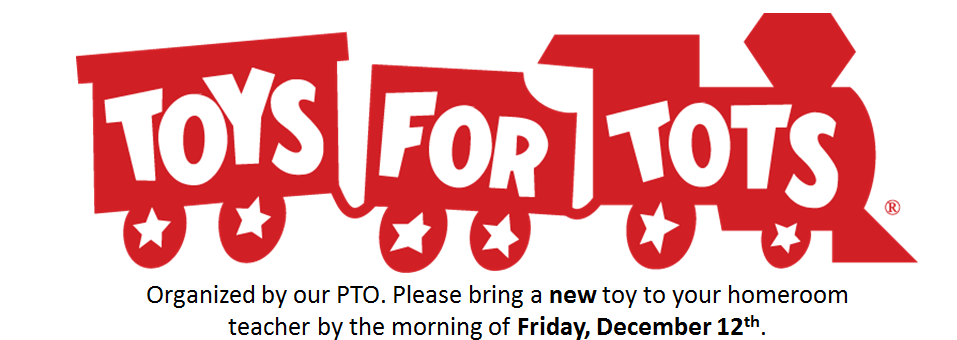 Organized by our PTO. Please bring a toy to your homeroom teacher by the morning of Friday, November 12th.