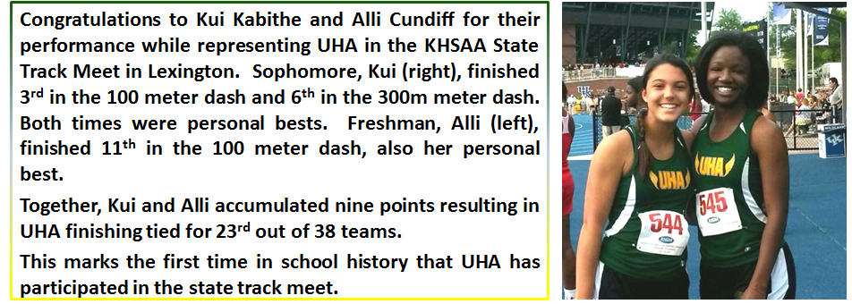 Congratulations to Kui Kabithe and Alli Cundiff for their performance while representing UHA in the KHSAA State Track Meet in Lexington!