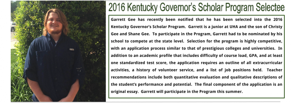 Garrett Gee has recently been notified that he has been selected into the 2016 Kentucky Governor's Scholar Program.