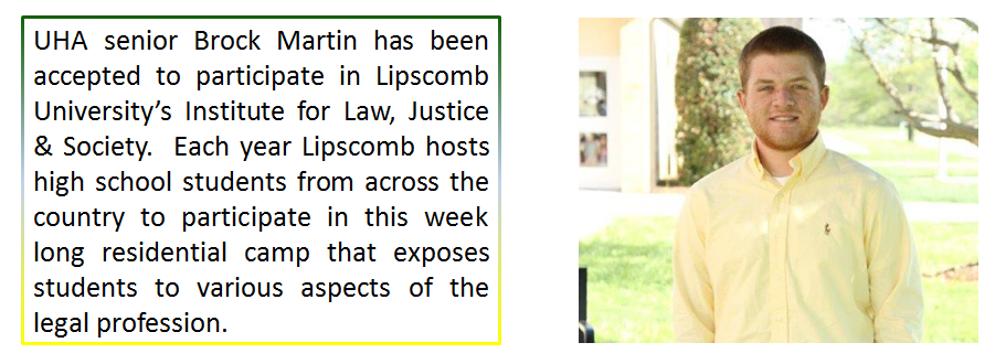 UHA senior Brock Martin has been accepted to participate in Lipscomb University's Institute for Law, Justice & Society